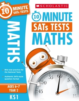 Scholastic KS1 10-Minute SATs Tests: Maths - Year 2 x 30