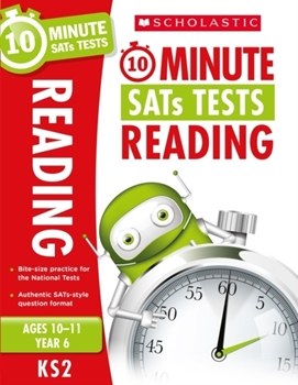Scholastic KS2 10-Minute SATs Tests: Reading - Year 6 x 30