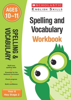 Scholastic KS2 English Skills: Spelling and Vocabulary Workbook (Year 6) x 30