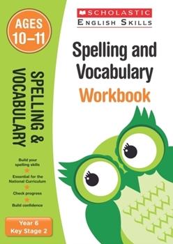 Scholastic KS2 English Skills: Spelling and Vocabulary Workbook (Year 6) x 30