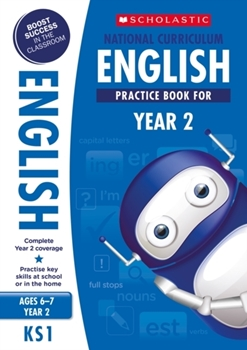 Scholastic KS1 100 Practice Activities: National Curriculum English Practice Book for Year 2 x 30