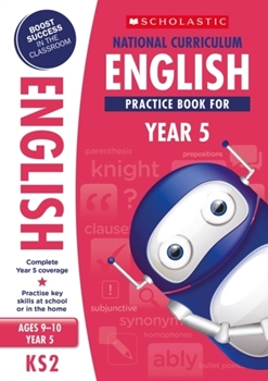 Scholastic KS2 100 Practice Activities: National Curriculum English Practice Book for Year 5 x 30