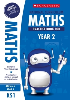 Scholastic KS1 100 Practice Activities: National Curriculum Maths Practice Book for Year 2 x 30