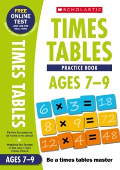 Scholastic National Curriculum Times Tables: Practice Book for Ages 7-9