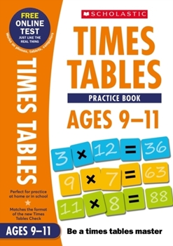 Scholastic National Curriculum Times Tables: Practice Book for Ages 9-11
