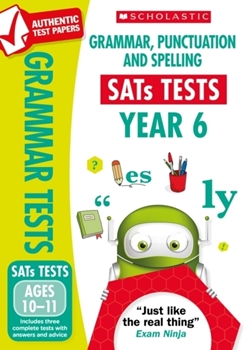 Scholastic National Curriculum KS2 SATs Tests: Grammar, Punctuation and Spelling (Year 6) x 3